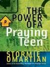 The Power of a Praying Teen (eBook)